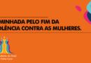 3ª Caminhada pelo Fim da Violência contra as Mulheres: neste domingo (8)
